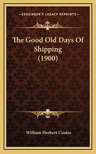 9781166221751: The Good Old Days Of Shipping (1900)