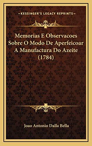9781166221881: Memorias E Observacoes Sobre O Modo De Aperfeicoar A Manufactura Do Azeite (1784) (Portuguese Edition)