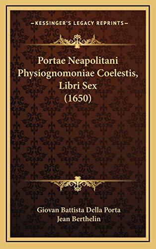9781166223403: Portae Neapolitani Physiognomoniae Coelestis, Libri Sex (1650) (Latin Edition)