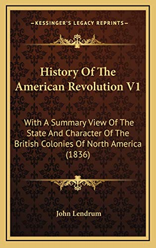 History Of The American Revolution V1: With