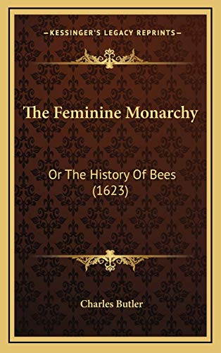 9781166226985: The Feminine Monarchy: Or the History of Bees (1623)