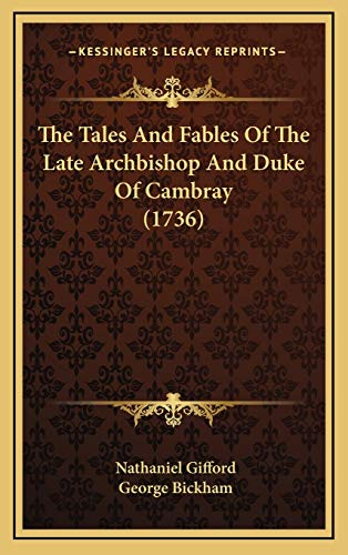 9781166227067: The Tales And Fables Of The Late Archbishop And Duke Of Cambray (1736)