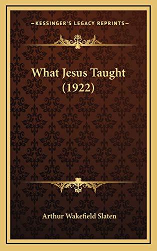 9781166230685: What Jesus Taught (1922)