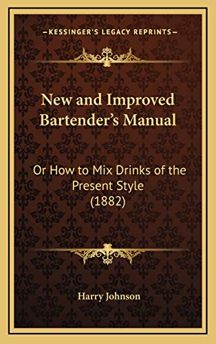 9781166233327: New and Improved Bartender's Manual: Or How to Mix Drinks of the Present Style (1882)
