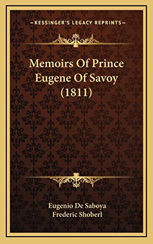 9781166234249: Memoirs Of Prince Eugene Of Savoy (1811)