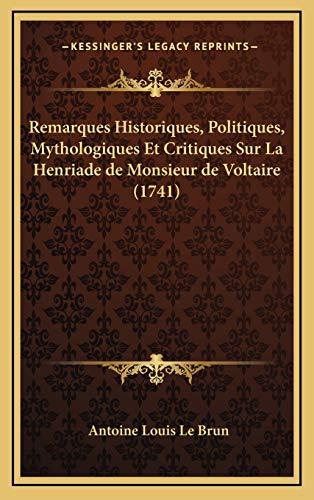 9781166234300: Remarques Historiques, Politiques, Mythologiques Et Critiques Sur La Henriade De Monsieur De Voltaire (1741) (French Edition)