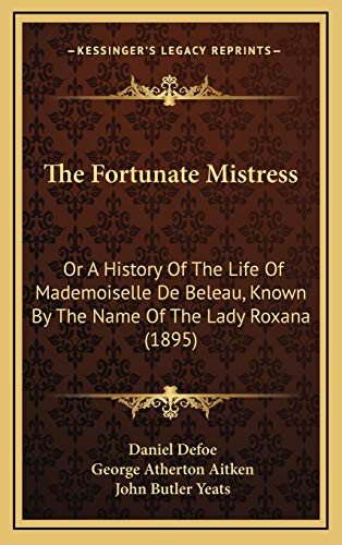 9781166234805: The Fortunate Mistress: Or A History Of The Life Of Mademoiselle De Beleau, Known By The Name Of The Lady Roxana (1895)