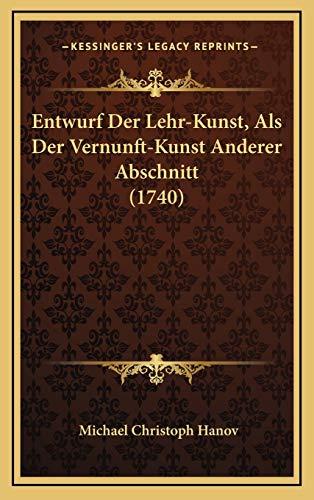 9781166235154: Entwurf Der Lehr-Kunst, Als Der Vernunft-Kunst Anderer Abschnitt (1740) (German Edition)