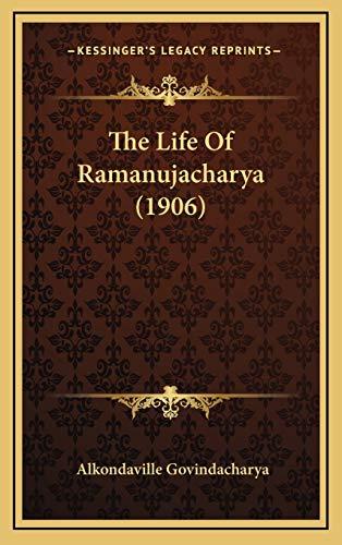 9781166235703: The Life Of Ramanujacharya (1906)