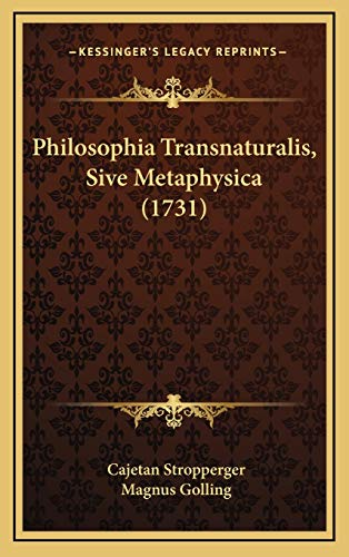 9781166236502: Philosophia Transnaturalis, Sive Metaphysica (1731) (Latin Edition)