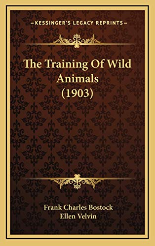 9781166237141: The Training Of Wild Animals (1903)