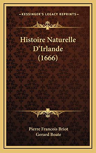 9781166246006: Histoire Naturelle D'Irlande (1666) (French Edition)