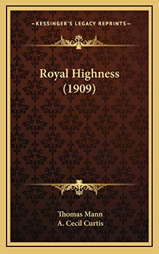 9781166246136: Royal Highness (1909)