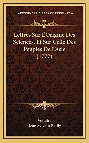 9781166246549: Lettres Sur L'Origine Des Sciences, Et Sur Celle Des Peuples De L'Asie (1777) (French Edition)