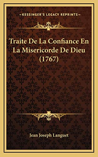 9781166249281: Traite De La Confiance En La Misericorde De Dieu (1767) (French Edition)
