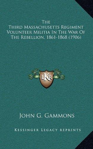 9781166249489: The Third Massachusetts Regiment Volunteer Militia In The War Of The Rebellion, 1861-1868 (1906)