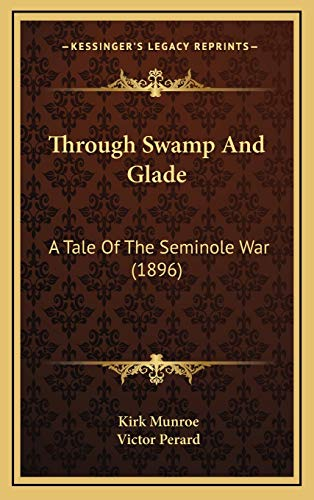 9781166249786: Through Swamp And Glade: A Tale Of The Seminole War (1896)