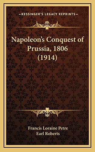 9781166250140: Napoleon's Conquest of Prussia, 1806 (1914)