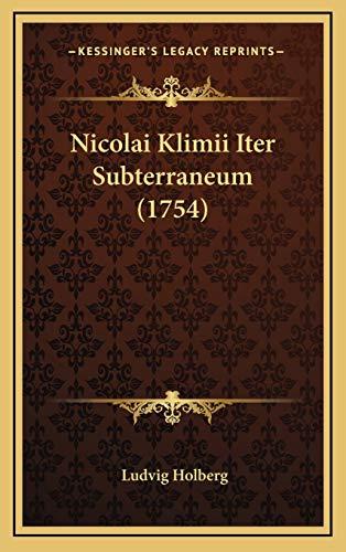 9781166250713: Nicolai Klimii Iter Subterraneum (1754) (Latin Edition)