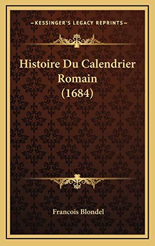 9781166252816: Histoire Du Calendrier Romain (1684) (French Edition)