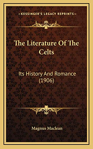 9781166253257: The Literature Of The Celts: Its History And Romance (1906)