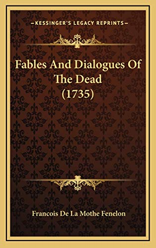9781166255473: Fables And Dialogues Of The Dead (1735)
