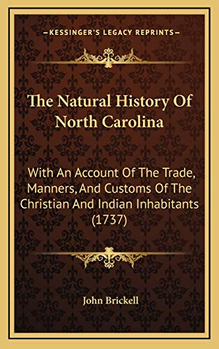 9781166255893: The Natural History Of North Carolina: With An Account Of The Trade, Manners, And Customs Of The Christian And Indian Inhabitants (1737)