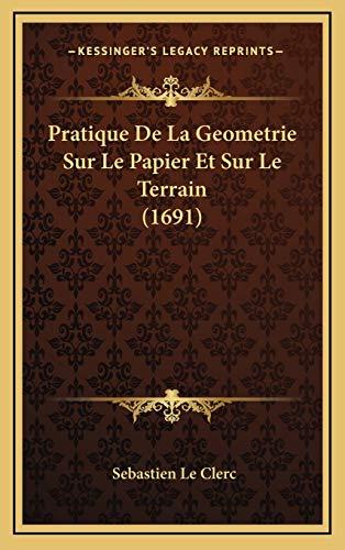 9781166257569: Pratique de La Geometrie Sur Le Papier Et Sur Le Terrain (1691)