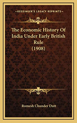 9781166257613: The Economic History Of India Under Early British Rule (1908)