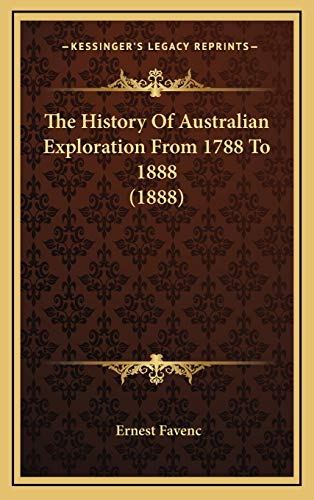 9781166260330: The History Of Australian Exploration From 1788 To 1888 (1888)