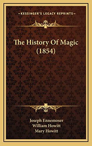 9781166260583: The History Of Magic (1854)