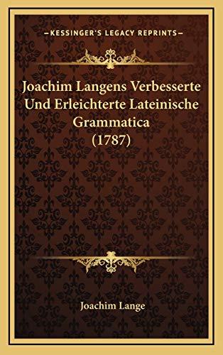 9781166262235: Joachim Langens Verbesserte Und Erleichterte Lateinische Grammatica (1787)