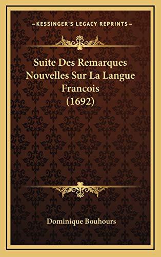 9781166262983: Suite Des Remarques Nouvelles Sur La Langue Francois (1692)