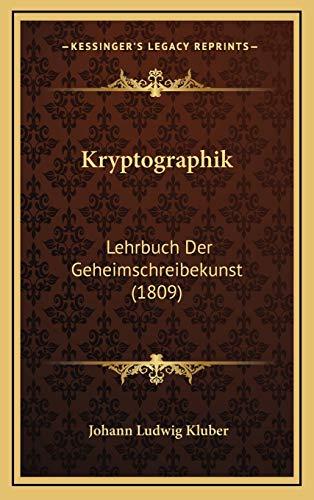 9781166263430: Kryptographik: Lehrbuch Der Geheimschreibekunst (1809)