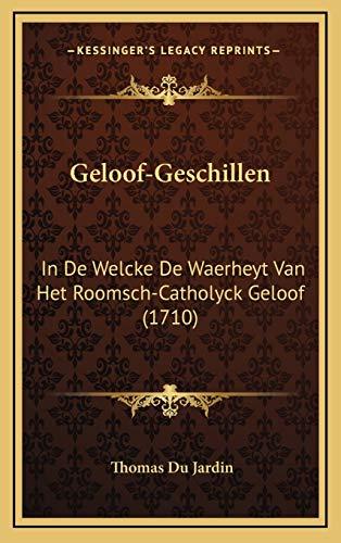 9781166263515: Geloof-Geschillen: In de Welcke de Waerheyt Van Het Roomsch-Catholyck Geloof (1710)