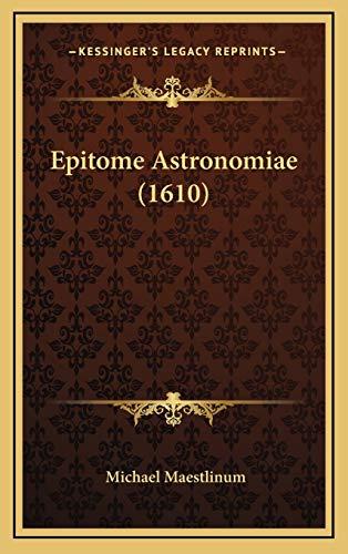 9781166265090: Epitome Astronomiae (1610) (Latin Edition)