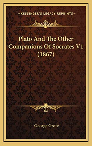 9781166266394: Plato And The Other Companions Of Socrates V1 (1867)