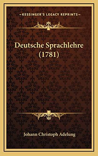 9781166268091: Deutsche Sprachlehre (1781) (German Edition)