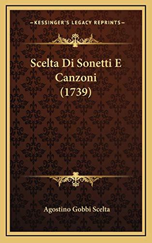 9781166268527: Scelta Di Sonetti E Canzoni (1739) (Italian Edition)