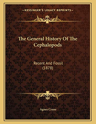 9781166270483: The General History Of The Cephalopods: Recent And Fossil (1878)