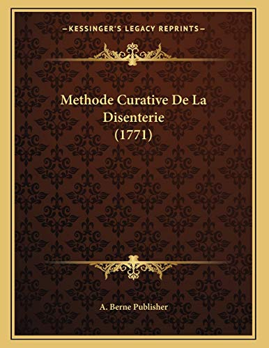 9781166270735: Methode Curative De La Disenterie (1771) (French Edition)