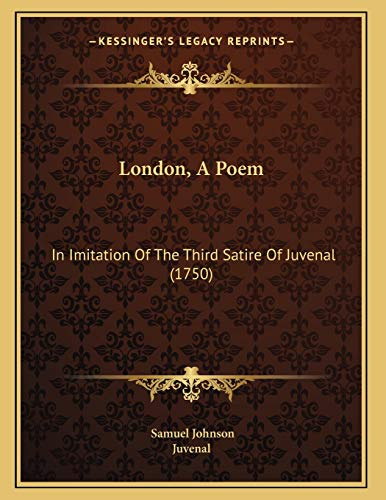 9781166271572: London, a Poem: In Imitation of the Third Satire of Juvenal (1750)
