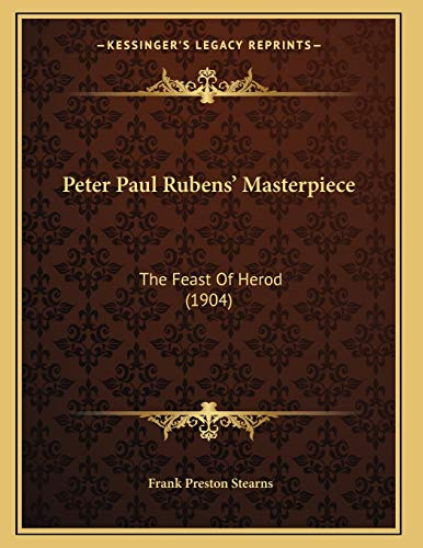 9781166274306: Peter Paul Rubens' Masterpiece: The Feast Of Herod (1904)