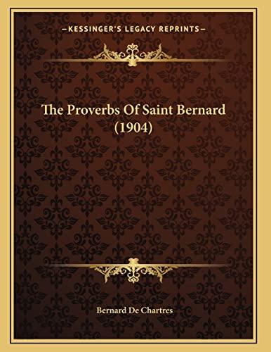9781166275419: The Proverbs Of Saint Bernard (1904)