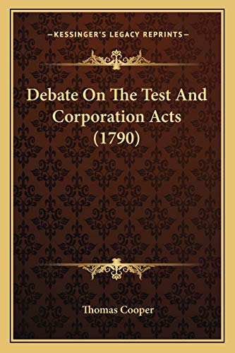Debate On The Test And Corporation Acts (1790) (1166277933) by Cooper, Thomas