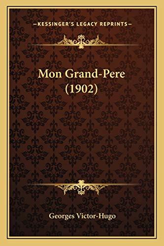 9781166278441: Mon Grand-Pere (1902) (French Edition)