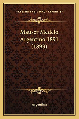 9781166282103: Mauser Medelo Argentino 1891 (1893) (Spanish Edition)