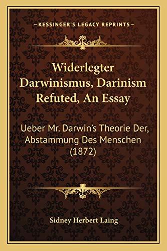 9781166282660: Widerlegter Darwinismus, Darinism Refuted, An Essay: Ueber Mr. Darwin's Theorie Der, Abstammung Des Menschen (1872) (German Edition)