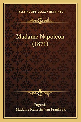 Madame Napoleon (1871) (French Edition) (1166282740) by Eugenie; Madame Keizerin Van Frankrijk