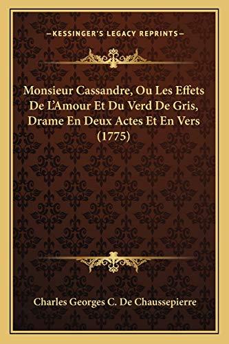 Monsieur Cassandre, Ou Les Effets De L`Amour